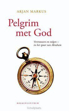 PELGRIM MET GOD - MARKUS, ARJAN - 9789023970705
