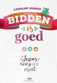BIDDEN IS GOED - BURGER, CAROLINE - 9789023970927