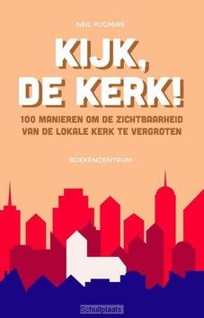 KIJK, DE KERK! - PUGMIRE, NEIL - 9789023971009