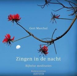 ZINGEN IN DE NACHT - MARCHAL, GERT - 9789023971023