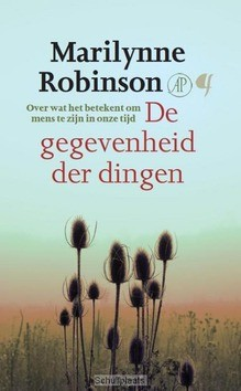 DE GEGEVENHEID DER DINGEN - ROBINSON, MARILYNNE - 9789023971061