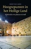 Hoogtepunten in het Heilige land - Loon, René van - 9789023971160