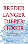 BREDER LANGER DIEPER HOGER - DEKKER/ SCHOUWSTRA - 9789023971221