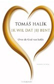 IK WIL DAT JIJ BENT - HALIK, TOMAS - 9789023971351