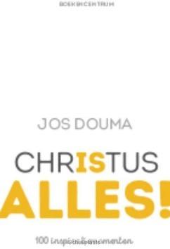 CHRISTUS IS ALLES! - DOUMA, JOS - 9789023971450