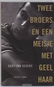 TWEE BROERS EN EEN MEISJE MET GEEL HAAR - SEGERS - 9789023992639