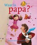 WAAR IS PAPA? - WITVLIET, M. - 9789023993377