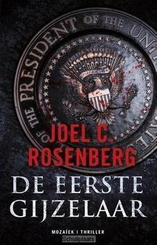 De eerste gijzelaar - Rosenberg, Joel C. - 9789023996811