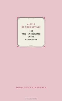 HET ANCIEN RÉGIME EN DE REVOLUTIE - DE TOCQUEVILLE, ALEXIS - 9789024420919