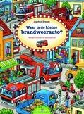 WAAR IS DE KLEINE BRANDWEERAUTO? - KRAUSE, JOACHIM - 9789025113803
