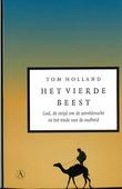 HET VIERDE BEEST - HOLLAND, TOM - 9789025369088