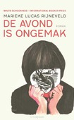 DE AVOND IS ONGEMAK - RIJNEVELD, MARIEKE LUCAS - 9789025463854