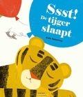 SSST! DE TIJGER SLAAPT - TECKENTRUP, BRITTA - 9789025765460