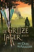 DE GRIJZE JAGER 14 - HET DUEL BIJ ARALUE - FLANAGAN, JOHN - 9789025768485
