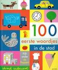 100 EERSTE WOORDJES IN DE STAD - UNDERWOOD, EDWARD - 9789025774271