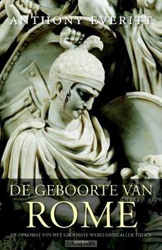 DE GEBOORTE VAN ROME - EVERITT, ANTHONY - 9789026326189