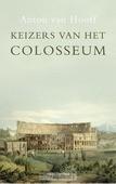 KEIZERS VAN HET COLOSSEUM - HOOFF, ANTON VAN - 9789026327421