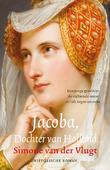 JACOBA, DOCHTER VAN HOLLAND - VLUGT, SIMONE VAN DER - 9789026352669