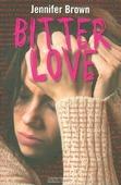 BITTER LOVE - BROWN, JENNIFER - 9789026606731