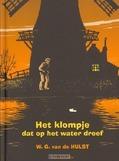 HET KLOMPJE DAT OP HET WATER DREEF - HULST, W.G. VAN DE - 9789026609114