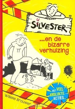 SILVESTER EN DE BIZARRE VERHUIZING - BROUWER, WILLEKE - 9789026621154