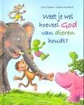 WEET JE WEL HOEVEEL GOD VAN DIEREN HOUDT - HÜBNER, FRANZ - 9789026621260