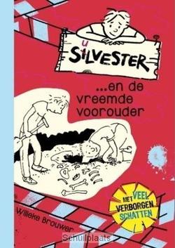 SILVESTER...EN DE VREEMDE VOOROUDER - BROUWER, WILLEKE - 9789026621888