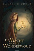 DE MACHT VAN WONDERWOUD - VISSER, ELIZABETH - 9789026622557