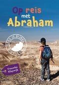 OP REIS MET ABRAHAM - KLAPWIJK, VROUWKE - 9789026622953