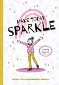 MAKE TODAY SPARKLE - FEENSTRA, MARJOLEIN; BERGE, MARIEKE TEN - 9789026622977