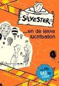 SILVESTER ... EN DE LEKKE LUCHTBALLON - BROUWER, WILLEKE - 9789026623080