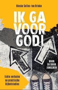 IK GA VOOR GOD! - SELLES-TEN BRINKE, NIESKE - 9789026623370