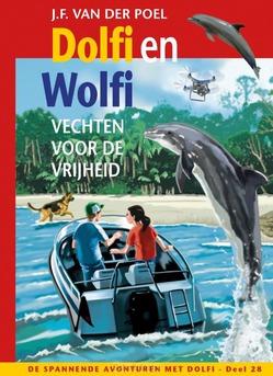 DOLFI EN WOLFI VECHTEN VOOR DE VRIJHEID - POEL, J.F. VAN DER - 9789026623981