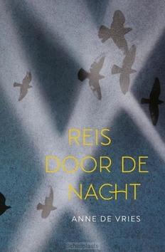 REIS DOOR DE NACHT - VRIES, ANNE DE - 9789026624407