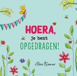 HOERA, JE BENT OPGEDRAGEN! - KREMER, ALICE - 9789026624445