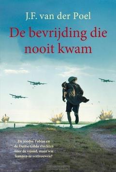 DE BEVRIJDING DIE NOOIT KWAM - POEL, J.F. VAN DER - 9789026624599