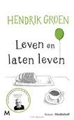 LEVEN EN LATEN LEVEN - GROEN, HENDRIK - 9789029091015