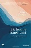IK HOU JE HAND VAST - BROWN, JANIE - 9789029094108