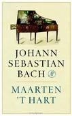 JOHANN SEBASTIAN BACH - HART, MAARTEN 'T - 9789029524186