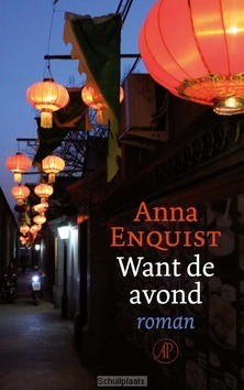 Want de avond - Enquist, Anna - 9789029525695