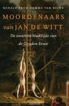 MOORDENAARS VAN JAN DE WITT - PRUD HOMME VAN REINE, RONALD - 9789029587419