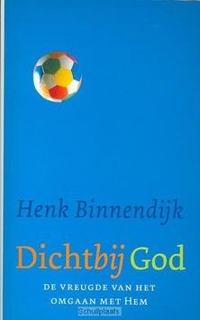 DICHTBIJ GOD - BINNENDIJK - 9789029718684
