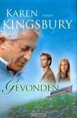 GEVONDEN - KINGSBURY, KAREN - 9789029720434