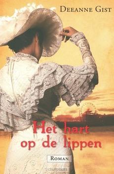 Het hart op de lippen - Gist, Deeanne - 9789029721189