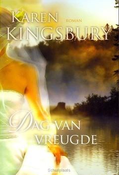 DAG VAN VREUGDE - KINGSBURY, KAREN - 9789029722834
