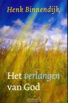 HET VERLANGEN VAN GOD - BINNENDIJK, HENK - 9789029723312