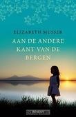 AAN DE ANDERE KANT VAN DE BERGEN - MUSSER, ELIZABETH - 9789029723473