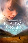 SAMEN OVER DE BLAUWE BERGEN - BENTON, LORI - 9789029724128