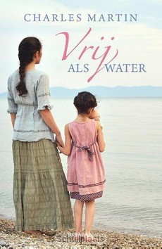 VRIJ ALS WATER - MARTIN, CHARLES - 9789029724234