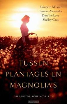 TUSSEN PLANTAGES EN MAGNOLIA'S - MUSSER, ELIZABETH (E.A.) - 9789029724807